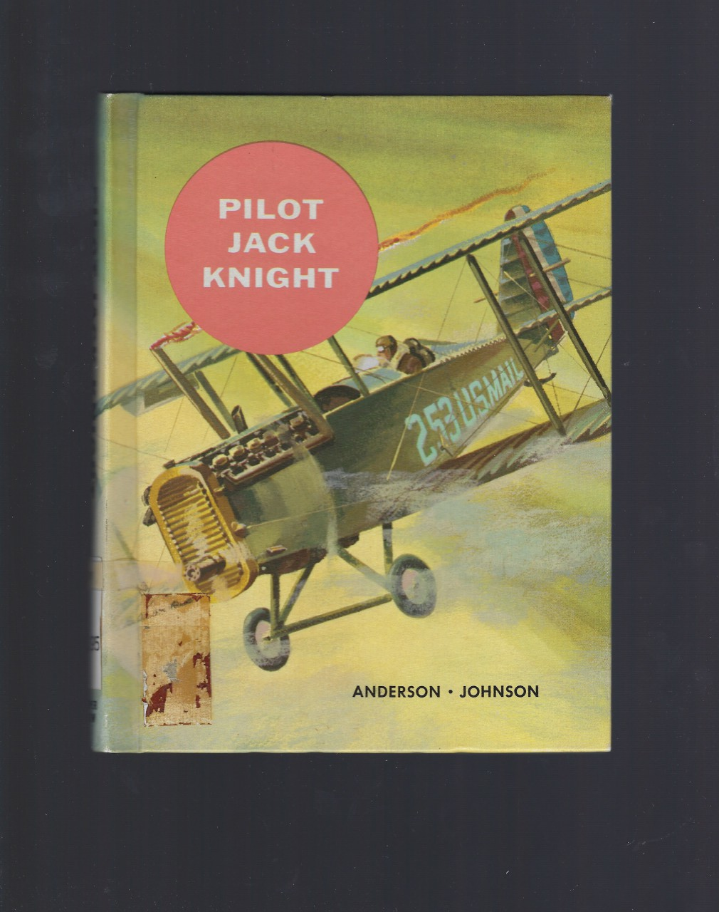 Pilot Jack Knight (American Adventure Series) 1961, A.M. Anderson and R.E. Johnson, Emmett A. Betts