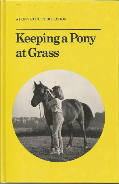 Keeping a Pony at Grass (Official Publications of the British Horse Society and the Pony Club), Pony Club