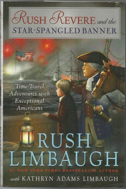 Rush Revere and the Star-Spangled Banner First Printing First Edition, Limbaugh, Rush; Adams Limbaugh, Kathryn