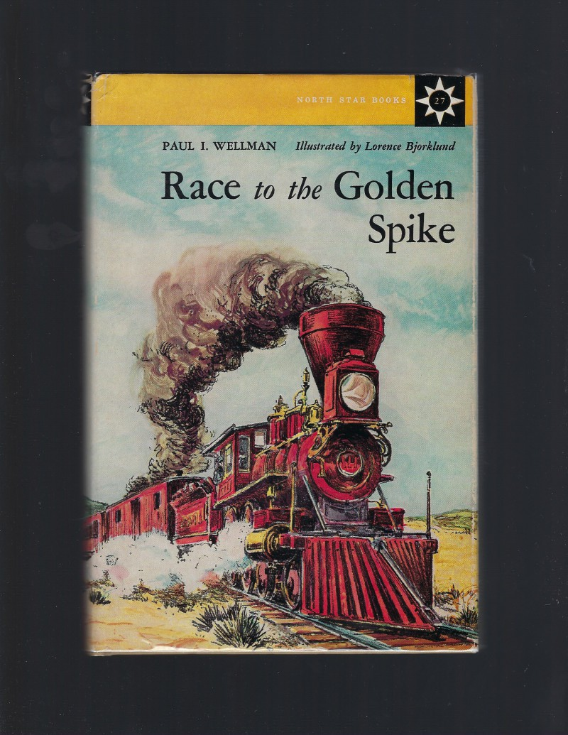 Race to the Golden Spike #27 North Star Series HB/DJ, Paul Iselin Wellman