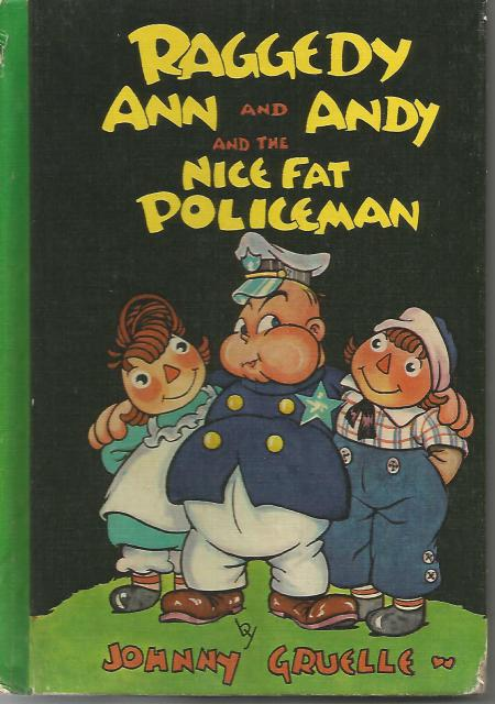 Raggedy Ann and Andy and the Nice Fat Policeman 1960 Vintage HB, Johnny Gruelle