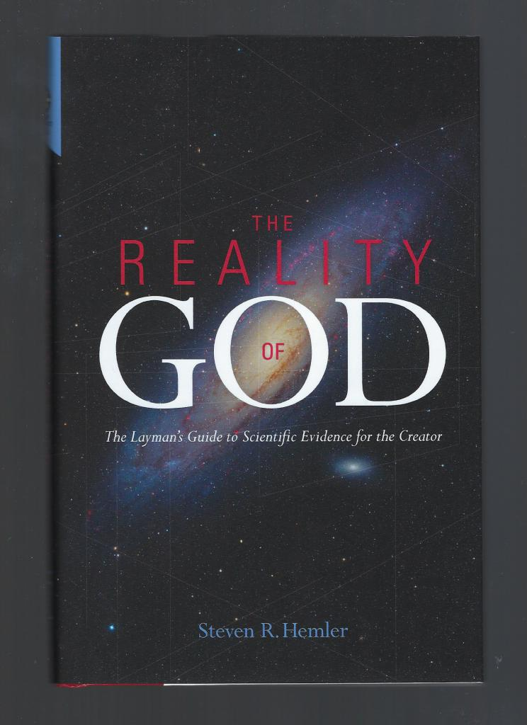 Image for The Reality of God The Layman's Guide to Scientific Evidence for the Creator