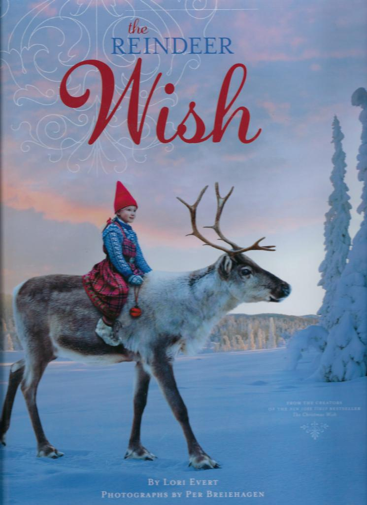 The Reindeer Wish by Lori Evert, Evert, Lori; Breiehagen, Per [Illustrator]