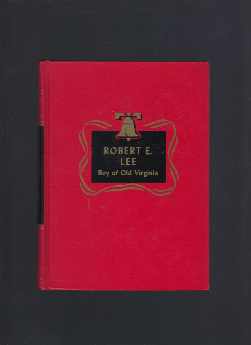 Robert E. Lee Boy of Old Virginia Childhood of Famous Americans Spencer Press, Helen A. Monsell