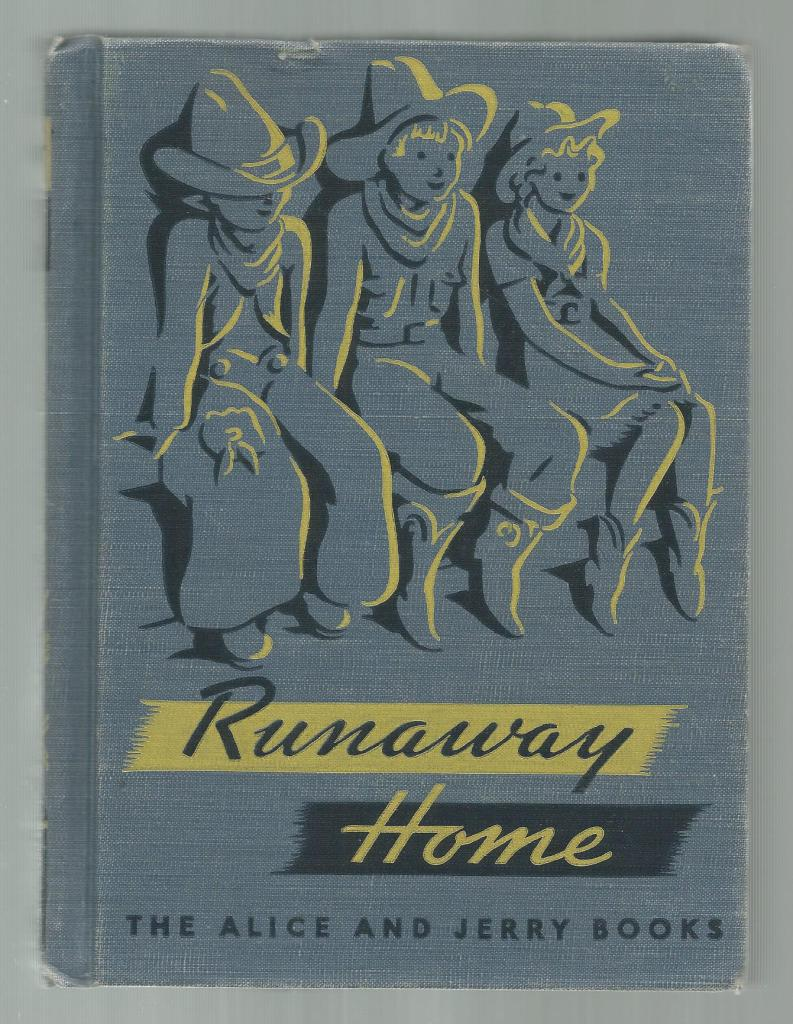 Runaway Home Alice and Jerry Reader 1949, Elizabeth and O'Donnell, Mabel Coatsworth