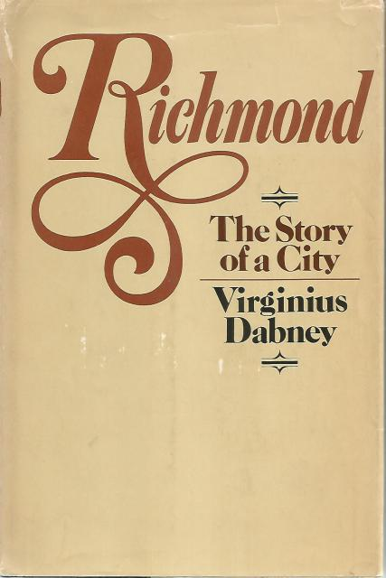 Richmond The Story of a City Signed By Author Stated First Edition, Virginius Dabney