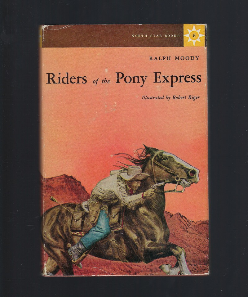 Riders of the Pony Express by Ralph Moody (North Star Series), Moody, Ralph
