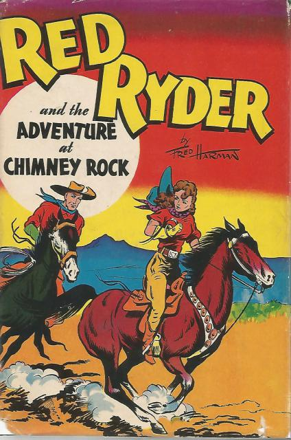 Red Ryder and The Adventure of Chimney Rock HB/DJ, H. C. THOMAS (based on the comic strip by Fred Harmen)