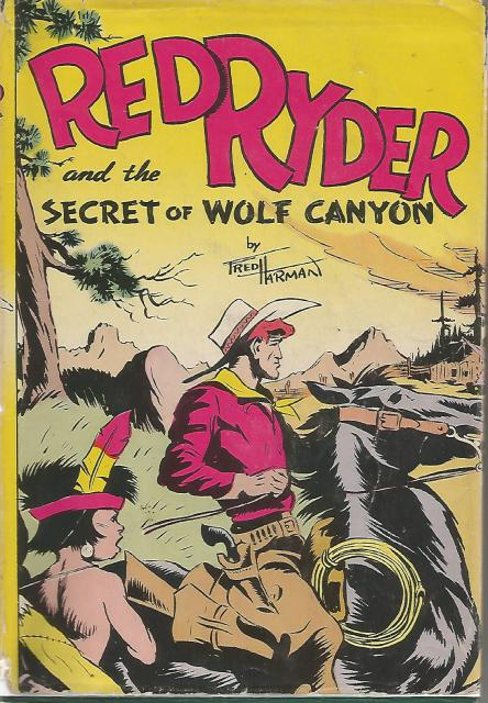 Red Ryder and the Secret of Wolf Canyon HB/DJ World War II, S. S. Stevens
