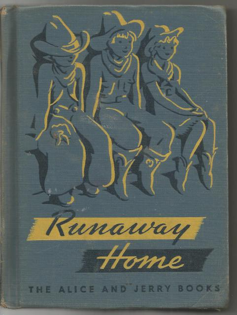 Runaway Home Alice and Jerry Reader 1947, Elizabeth and O'Donnell, Mabel Coatsworth