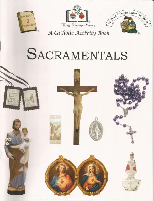 Sacramentals A Catholic Activity Book, Editor-Holy Family Press