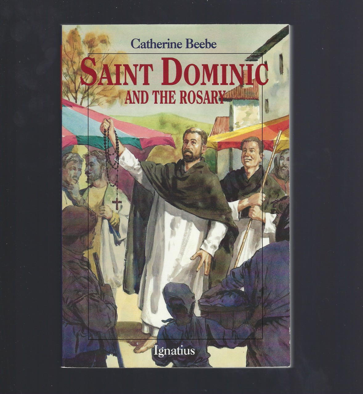 St. Dominic and the Rosary (VG) (Vision Books), Catherine Beebe