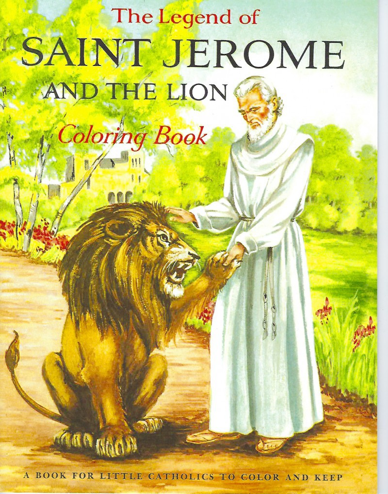 The Legend of Saint Jerome and the Lion Coloring Book, A Book for Little Catholics to Color and Keep