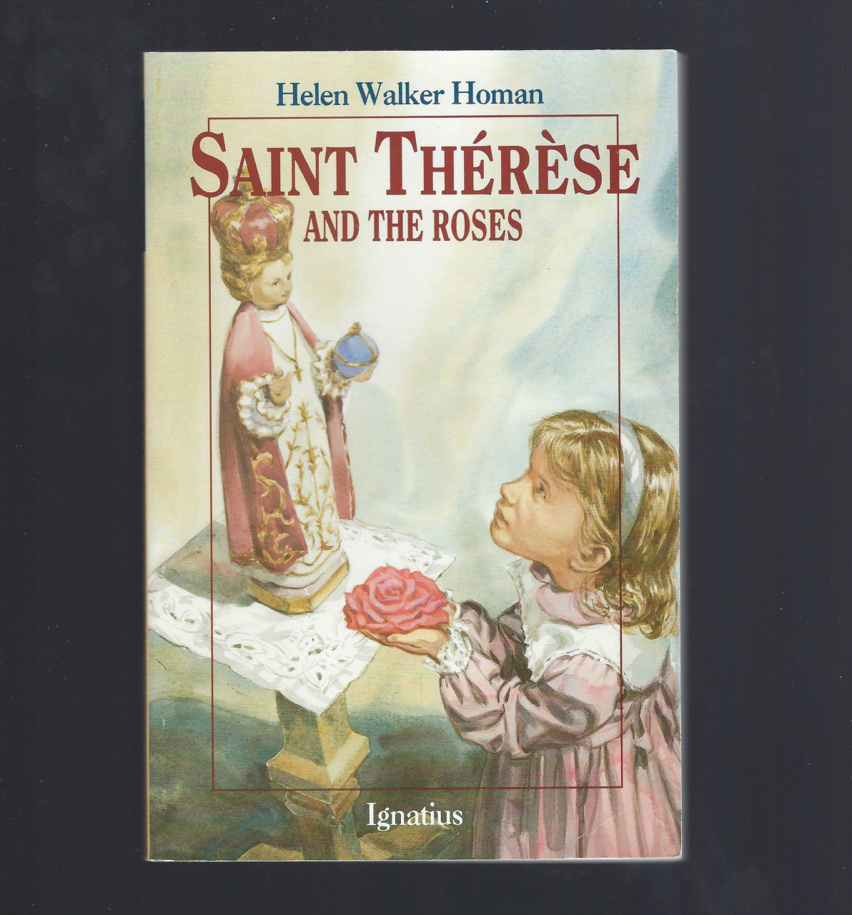 Saint Therese and the Roses Vision Books, Helen Walker Homan; Illustrator-George William Thompson