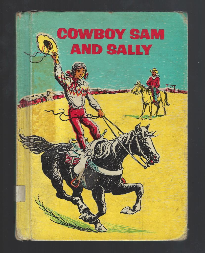 Cowboy Sam and Sally Vintage Reader 1964, Edna Walker Chandler; Illustrator-Jack Merryweather