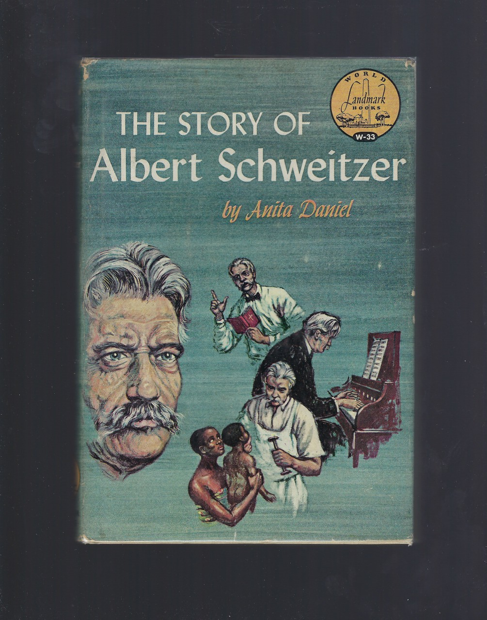 The Story of Albert Schweitzer World Landmark #33 w Author Letter HB/DJ, Anita Daniel; Illustrator-Erica Anderson; Illustrator-W. T. Mars