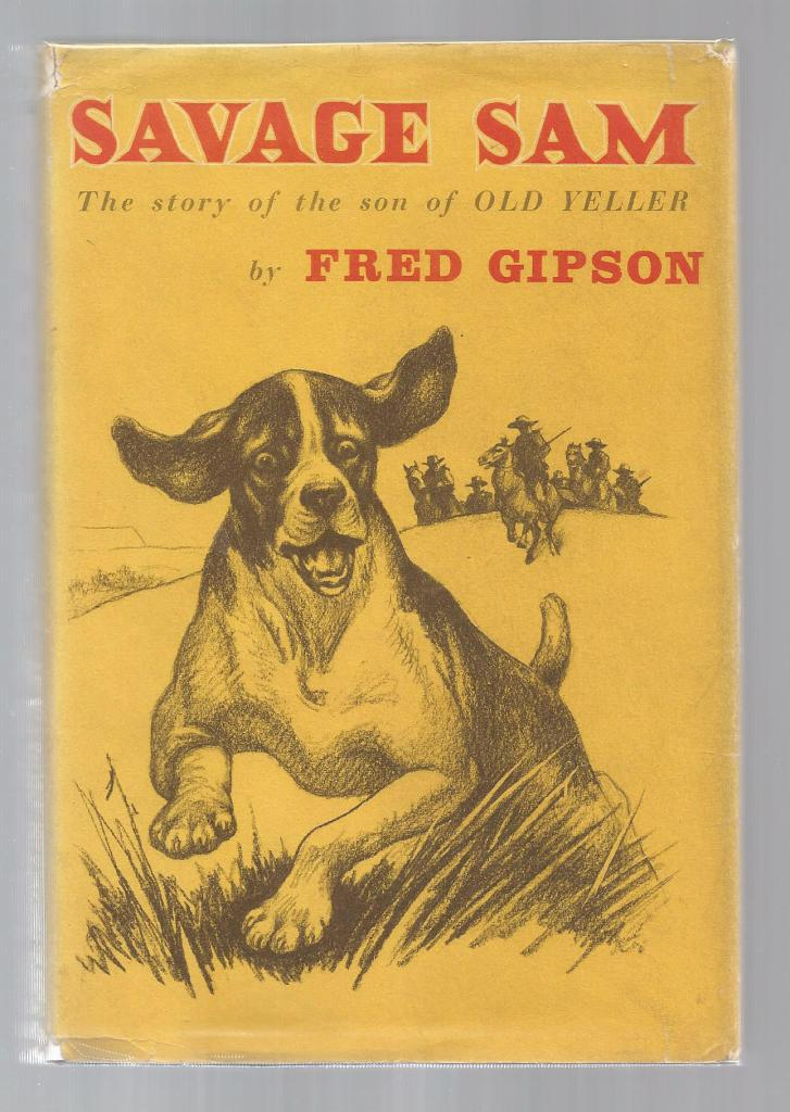 Savage Sam The Story of the Son of Old Yeller First US Edition, Fred Gipson