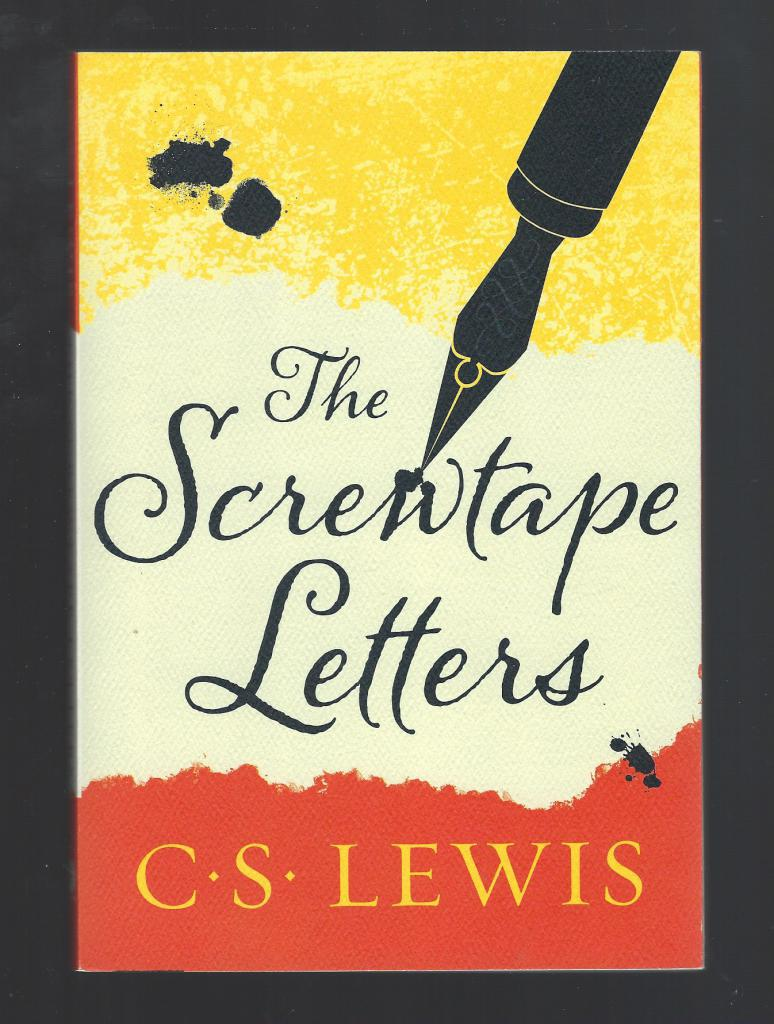 The Screwtape Letters by C. S. Lewis, Lewis, C. S.