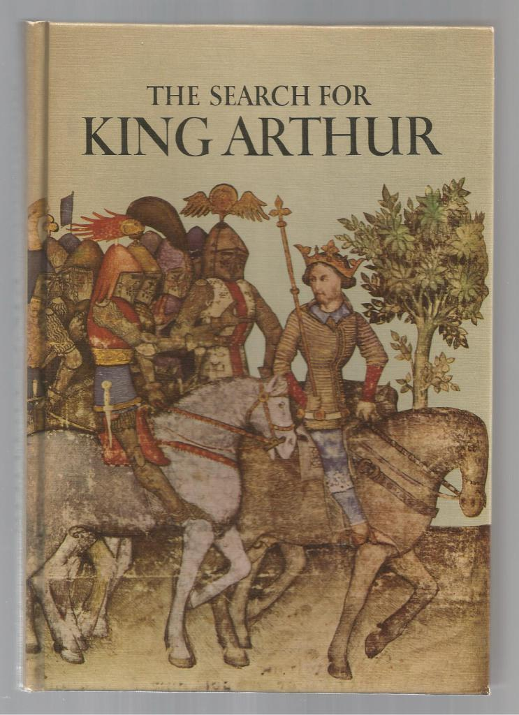 The Search for King Arthur 1970 Large Hardback (Horizon Carvel Book), Hibbert, Christopher