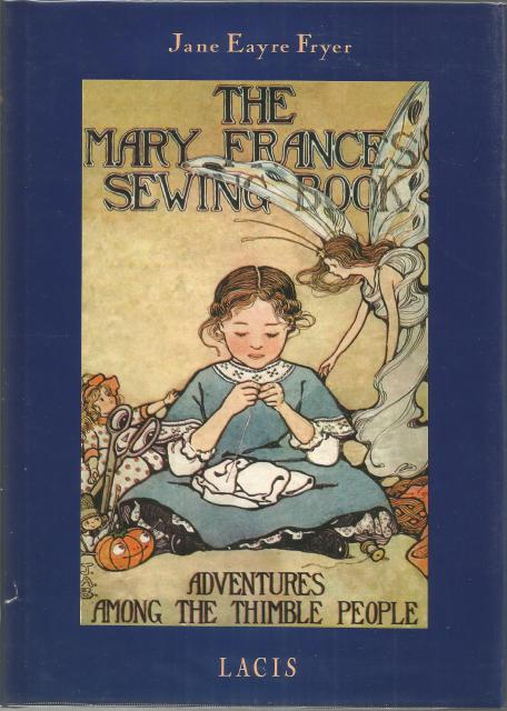 The Mary Frances Sewing Book: Adventures Among the Thimble People, Jane E. Fryer; Illustrator-Jane A. Boyer