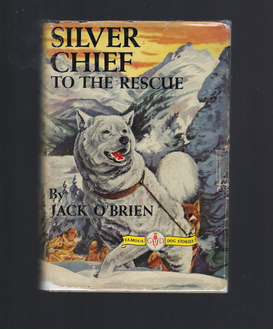 Silver Chief to the Rescue (Famous Dog Stories) HB/DJ, Jack O'Brien; Kurt Weise [Illustrator]