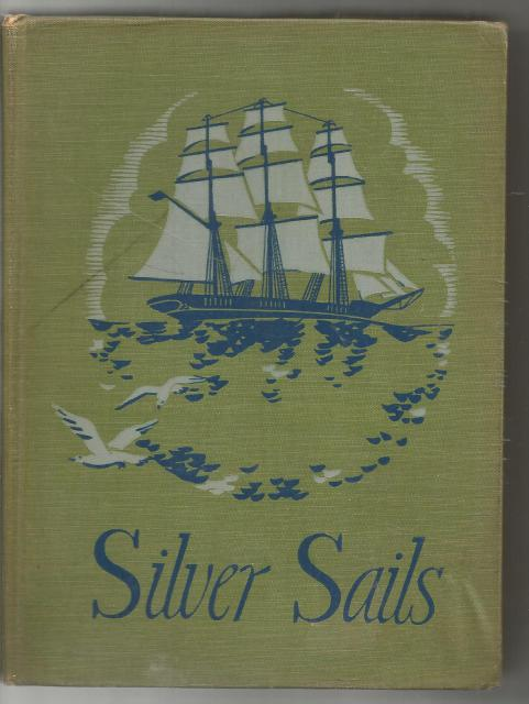 Silver Sails The New Ideal Catholic Readers 1940, Sisters Of Saint Joseph; ELEANOR EADIE [Illustrator]