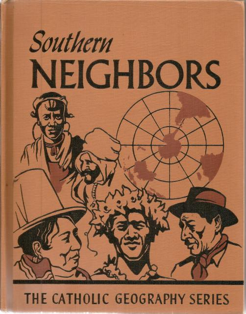 Southern Neighbors Catholic Geography Series VG 1951, Frederick K. Branom, Sister M. Juliana Bedier, George H. McKey