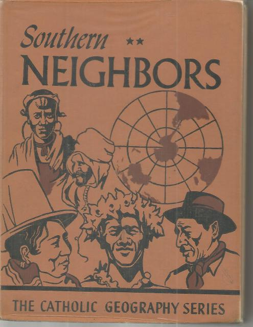 Southern Neighbors 1951 (Catholic Geography Series), Frederick K. Branom, Sister M. Juliana Bedier, George H. McKey