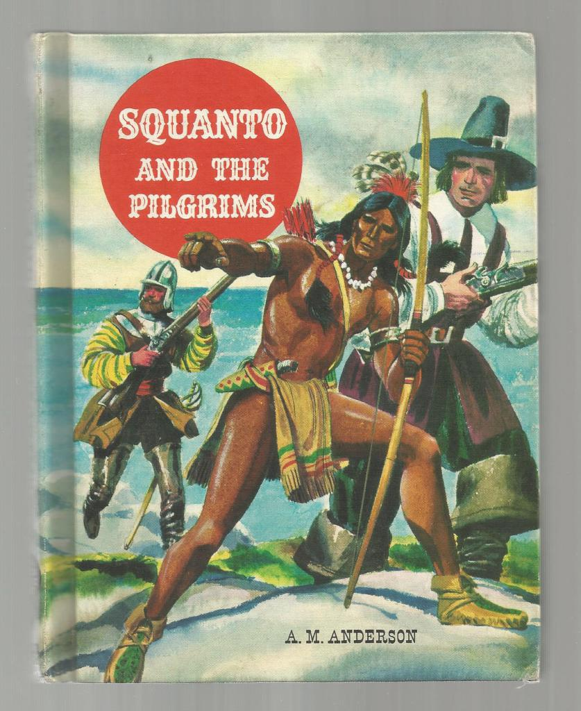 Squanto and the Pilgrims (The American Adventure Series) 1959, A. M. Anderson