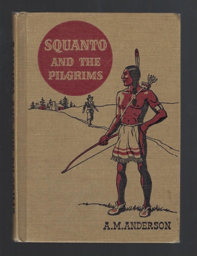 Squanto and the Pilgrims (The American Adventure Series) 1949, A. M. Anderson