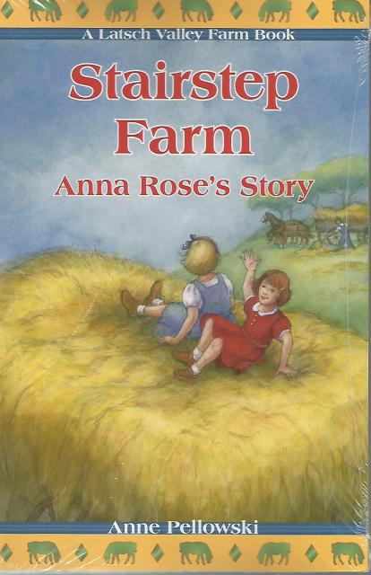 Starstep Farm: Anna Rose's Story (Latsch Valley Farm Books), Anne Pellowski; Illustrator-Roseanne Sharpe