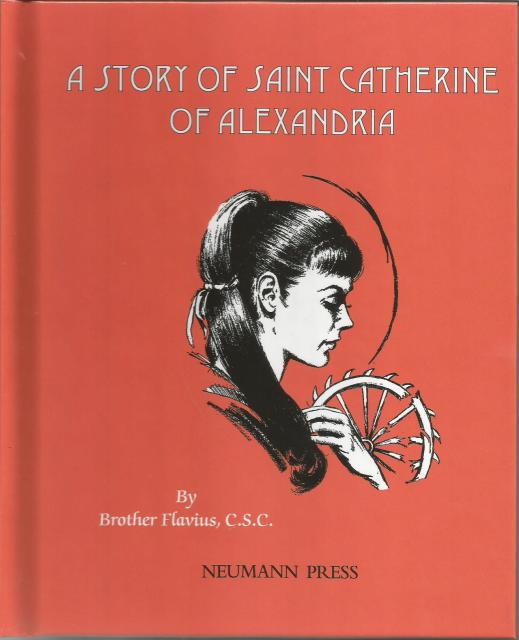 Image for A Story of St. Catherine of Alexandria Neumann Press (Dujarie)