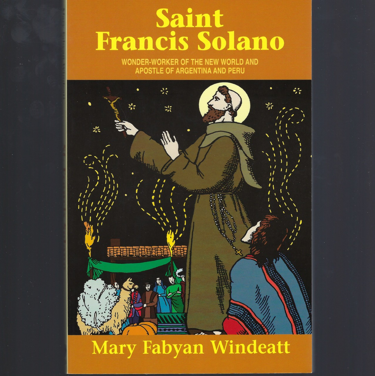 Saint Francis Solano Wonder-worker Of The New World And Apostle Of Argentina And Peru, Mary Fabyan Windeatt