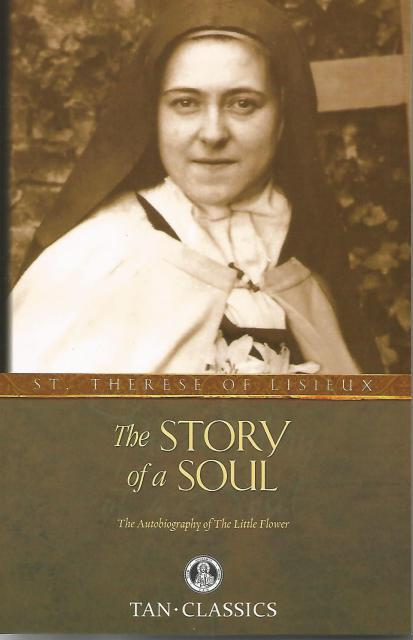 The Story of a Soul St. Therese of Lisieux, St Theresa of Lisieux