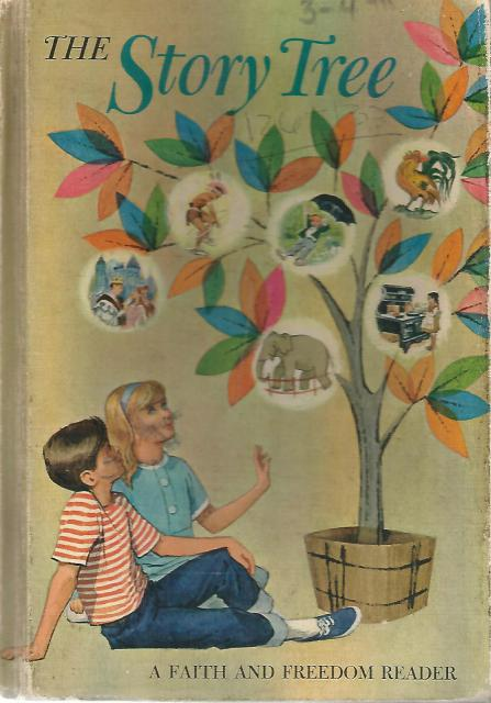 The Story Tree Faith and Freedom Reader 1964, Sister M. Bernarda & Katherine Rankin
