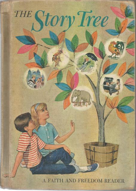The Story Tree Faith and Freedom Reader 1964, Bernarda, Sister M. & Rankin, Katherine