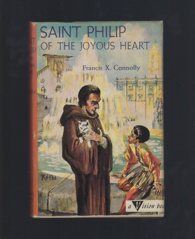 Saint Philip of the Joyous Heart #28 (Vision Catholic Books) HB/DJ, Francis X. Connolly; Lili Rethi [Illustrator]