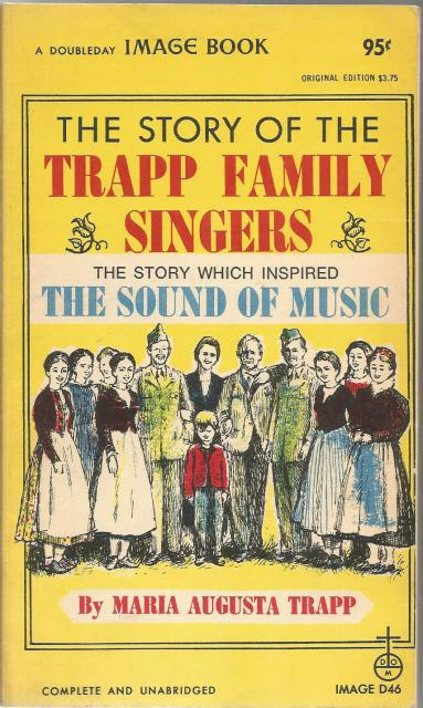 Story of the Trapp Family Singers The Story Which Inspired the Sound of Music, Maria Augusta Trapp