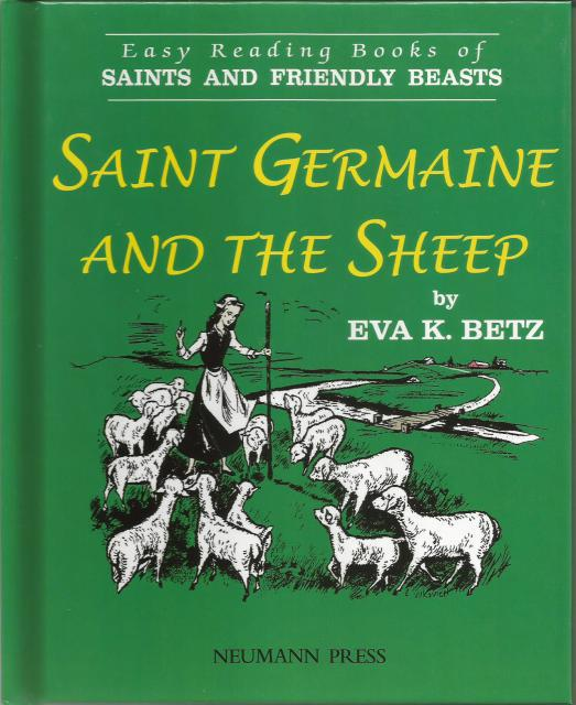Saint Germaine and the Sheep: (Easy Reading Books of Saints and Friendly Beasts), Eva K. Betz