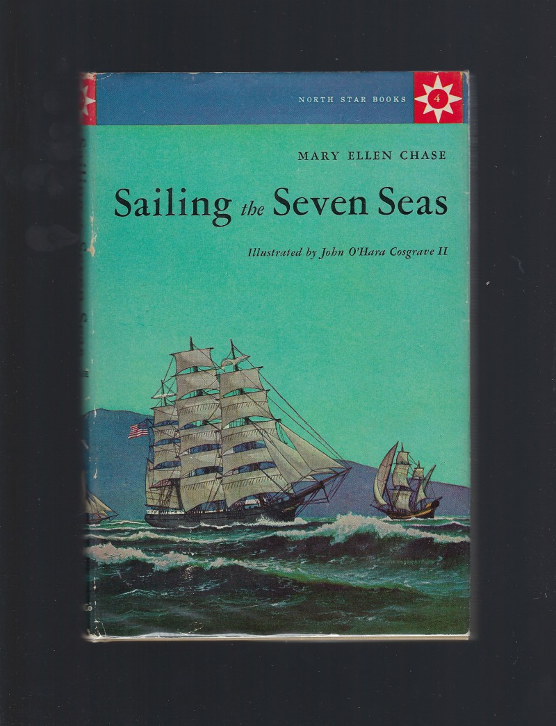 Sailing the Seven Seas #4 North Star Series HB/DJ, Mary Ellen Chase; John O'Hara Cosgrave II [Illustrator]