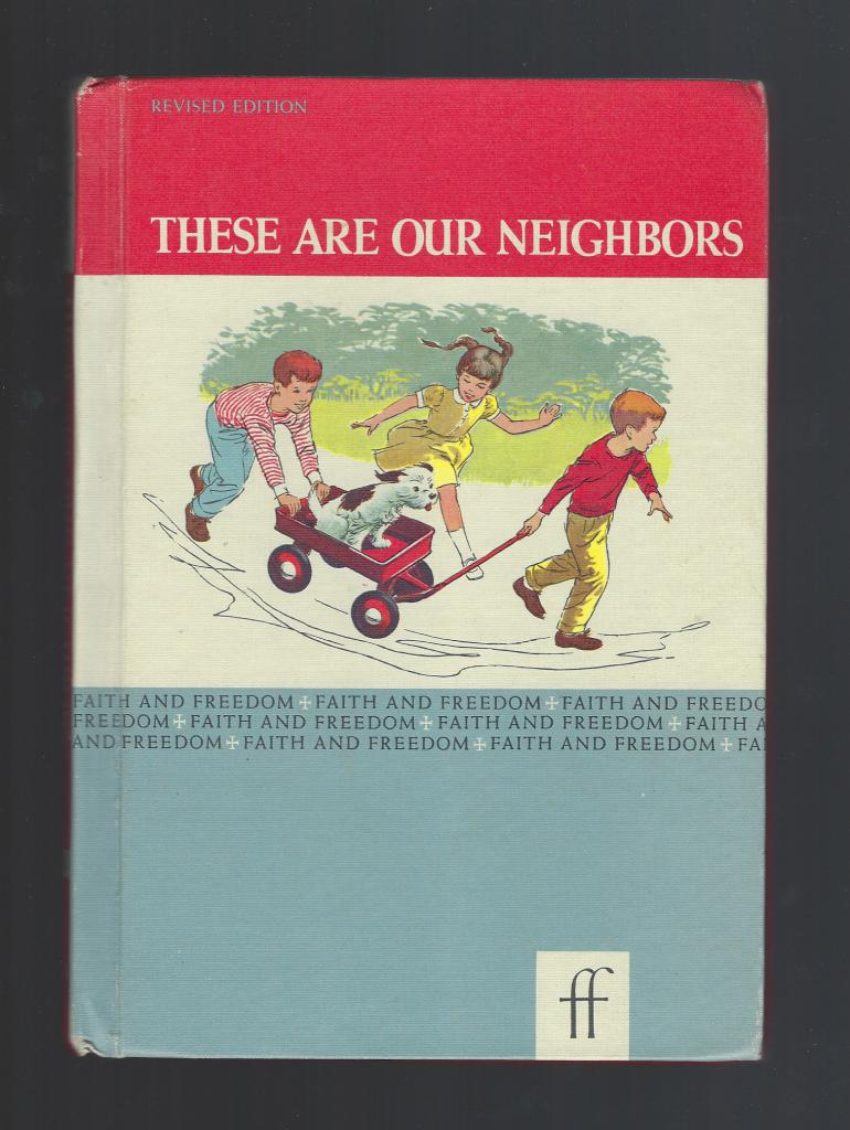 These Are Our Neighbors Faith and Freedom Reader 1962 (Excellent), Sister M. And Sister M. Bernarda Marguerite