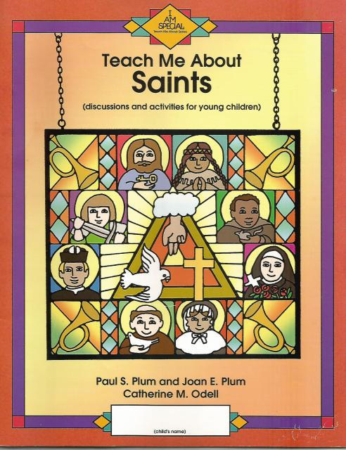 Teach Me about Saints: Discussions and Activities for Young Children (I Am Special), Plum, Paul S.; Plum, Joan E.; Odell, Catherine M.
