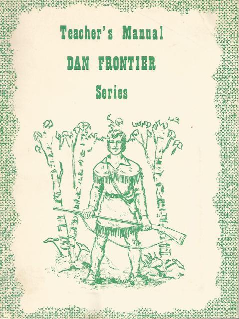 Dan Frontier Reader Series Teacher's Manual  1964, Willliam Hurley