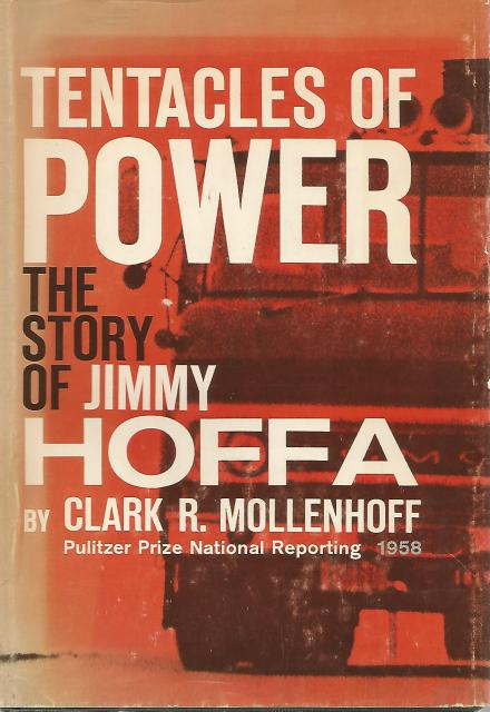 Tentacles of Power The Story of Jimmy Hoffa Signed By Author Mollenhoff, Clark Mollenhoff