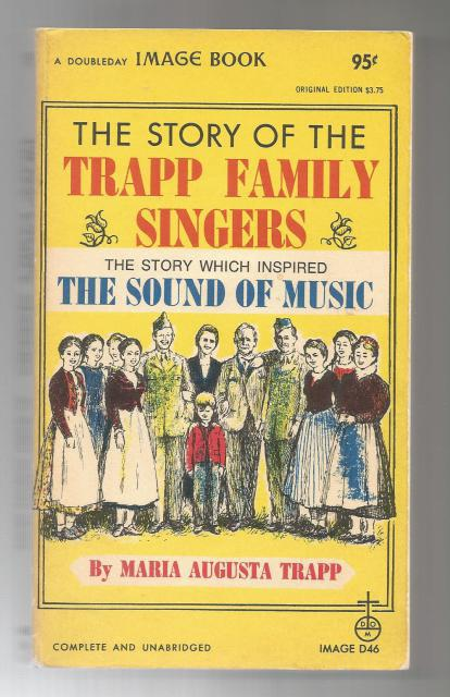 The Story of the Trapp Family Singers-the Story Which Inspired the Sound of Music, Maria Augusta Trapp