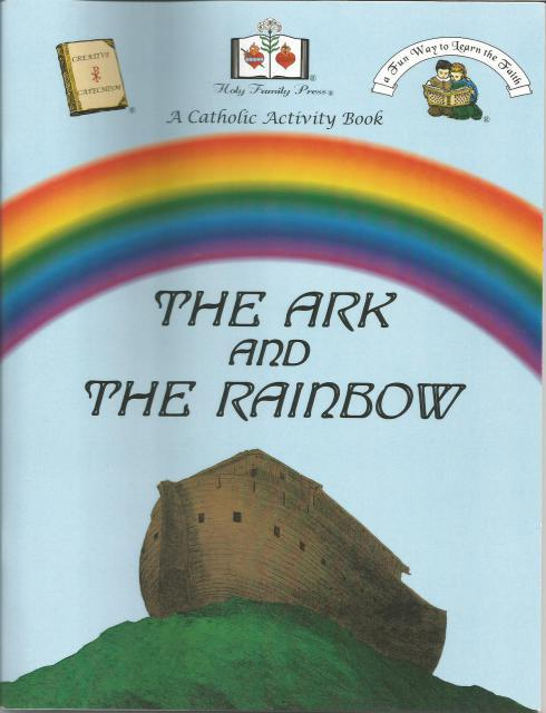 The Ark And The Rainbow A Catholic Activity Book, Editor-Holy Family Press