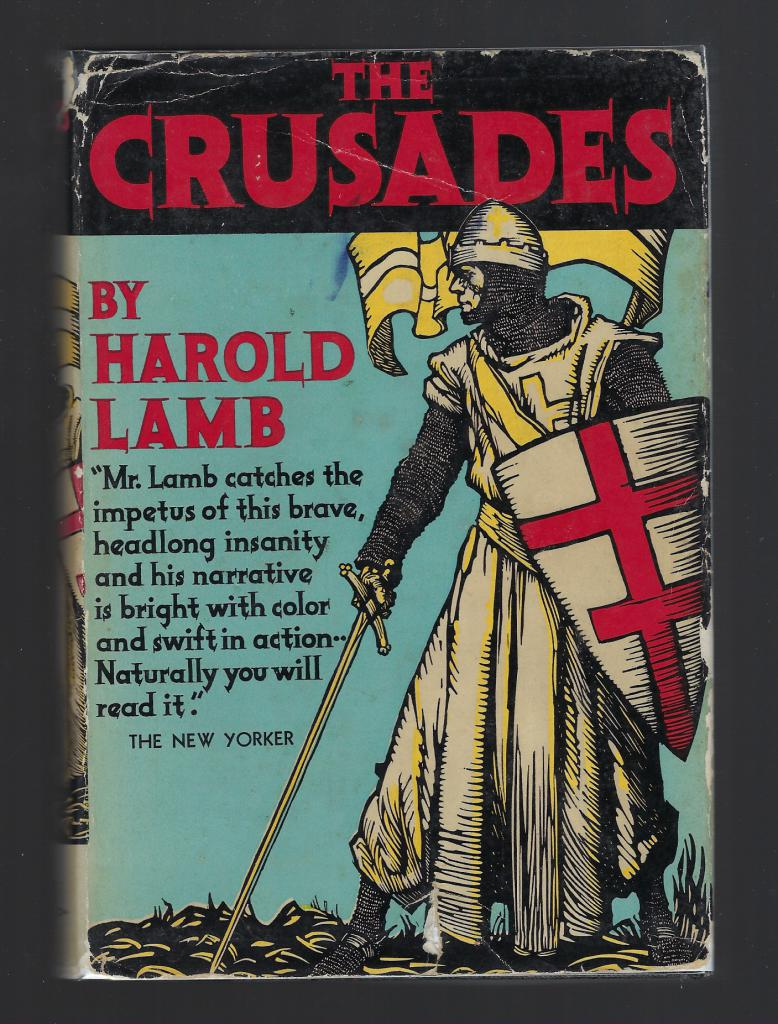 The Crusades Iron Men and Saints 1930 HB/DJ, Harold Lamb