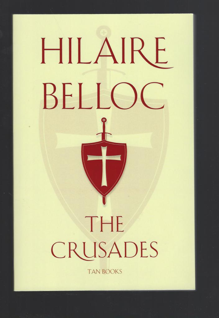 The Crusades The World Debate Hilaire Belloc, Hilaire Belloc
