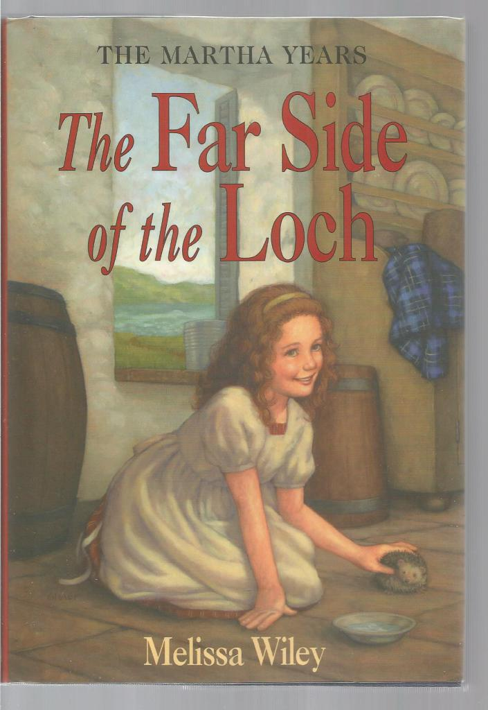 The Far Side of the Loch 1st Print Out of Print Hardback/Dust Jacket (Little House Martha Years) Melissa Wiley, Melissa Wiley