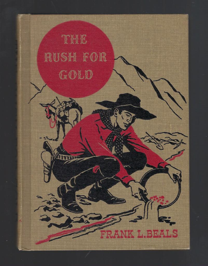 The Rush For Gold (The American Adventure Series) 1946, Beals, Frank Lee